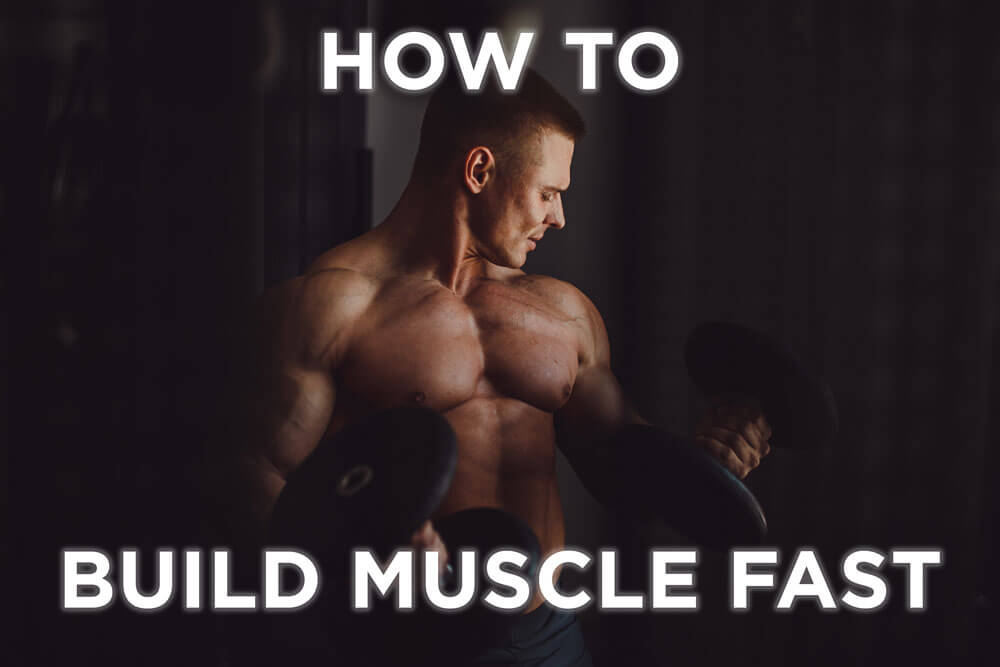 Build-Muscle-Fast how