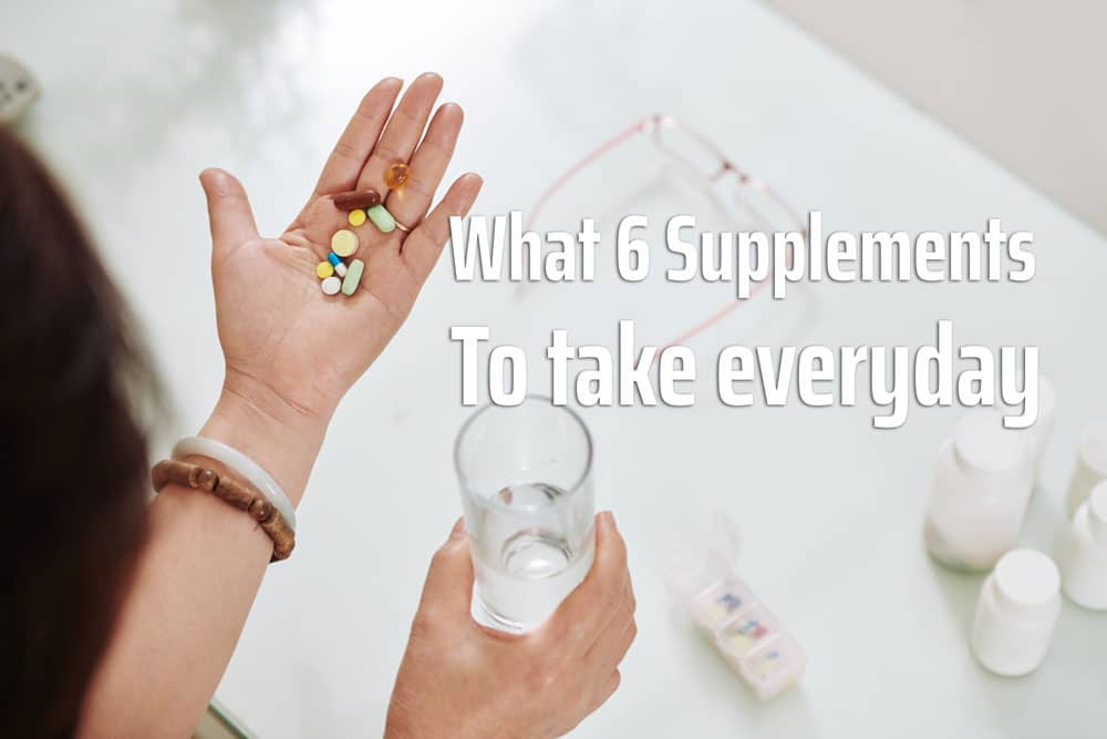 6 supplements to take everyday