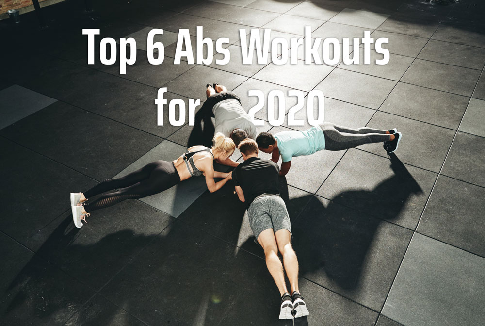 Top 6 ab workouts for 2020