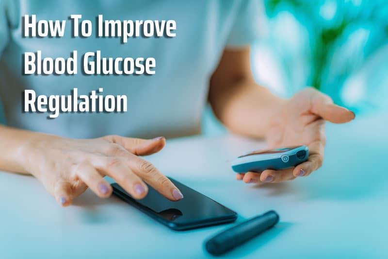 How to improve blood glucose regulation